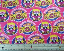 SALE -- Super Mom Flannel Fabric, Yardage or FQ, Mothers Day Fabric, Mom Fabric, Mom's Pajama Fabric, Awesome Mom, Amazing Mom, FBTY
