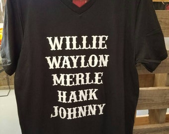 Willie Waylon Merle Hank Johnny.  Legends tshirt. Country music. Boutique shirt. Black vneck. Plus size.