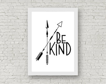 Be Kind / Arrows / Digital Download / Instant Download / Print at Home / Nursery Poster / Print / A4 / Black & White / Wall Art /