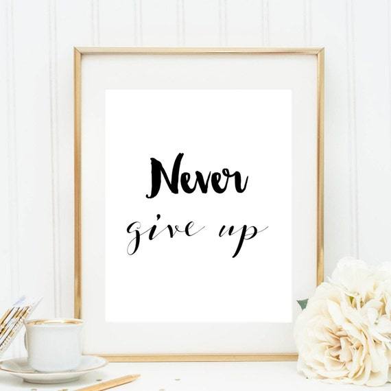 """Items Similar To PRINTABLE Art """"Never Give Up"""" Typography"""