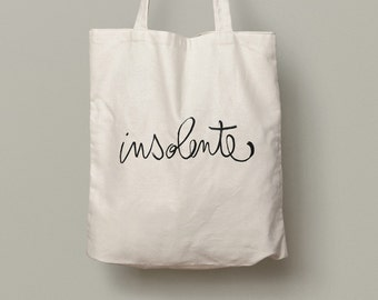 Tote Bag Insolente coton bag, beach bag, humorous quote, typography, handtype