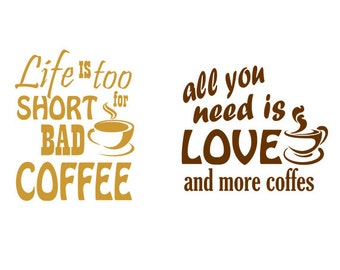 Coffee svg word art - Life Is Too Short For Bad Coffee Cutting Template svg, eps,dxf