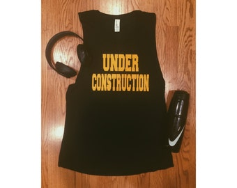 Under Constructionn Workout Tank