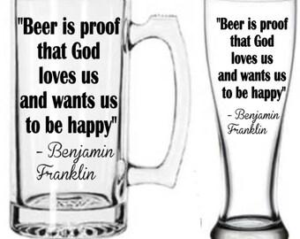 Beer Stein-Pilsner- Beer is proof God loves us- Benjamin Franklin Beer Stein - Beer- 28oz beer stein-OR- 17oz beer pilsner- MANY COLORS