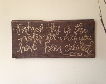 Perhaps This is The Moment - Reclaimed Wood