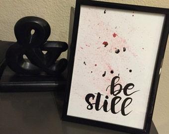 Be Still - Psalm 46:10 5x7 Brushlettering