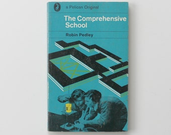 The Comprehensive School by Robin Pedley