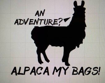 ADVENTURE? ALPACA My BAGS! Vinyl Car Window Decal or Laptop Sticker .. Free Shipping