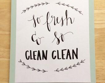 So Fresh and So Clean Clean // Handwritten Bathroom Print