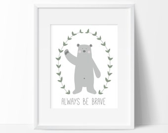 Woodland Bear Print, Always Be Brave Print, Brave Bear Instant Print, Woodland Nursery Decor, Nursery Printable, Cute Scandinavian Bear