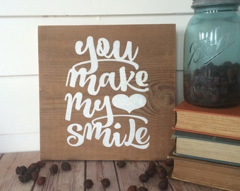 You Make My Heart Smile Hand Painted Reclaimed Barn Wood Home Decore Sign
