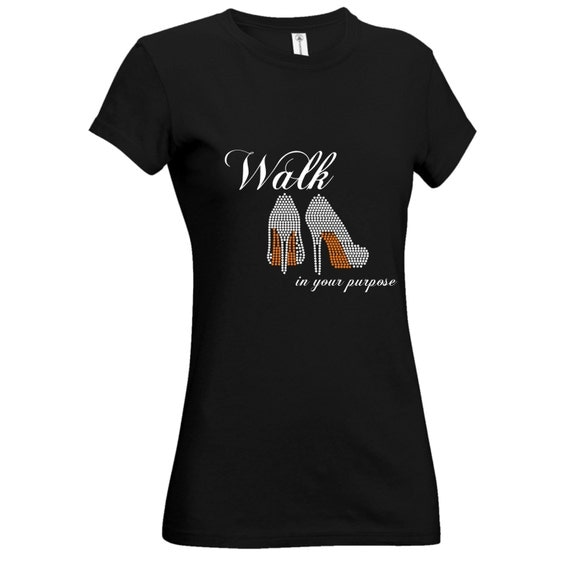 Christian Rhinestone (Bling) T-Shirt Walk In Your Purpose