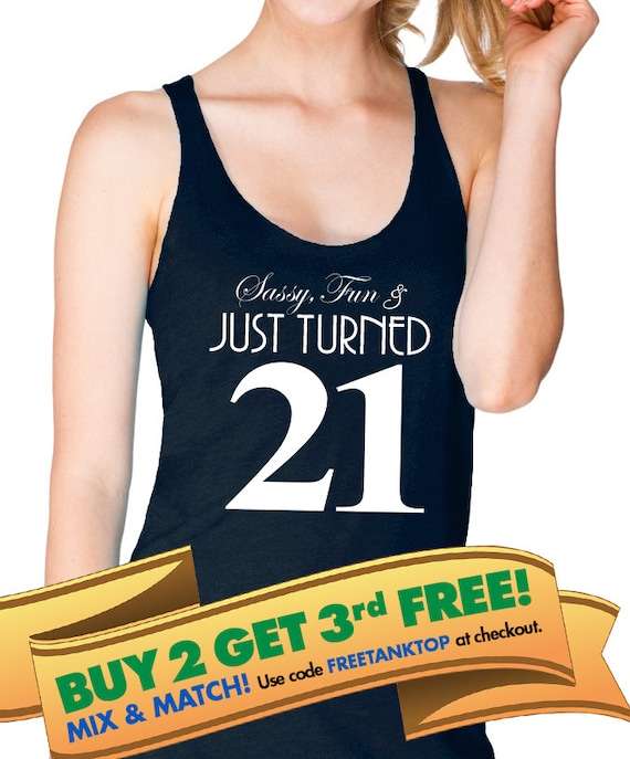 Sassy Fun & Just Turned 21 Racerback Tank Top By
