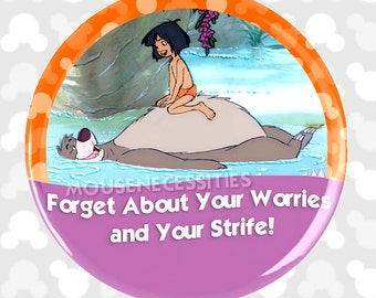 "The Jungle Book ""Forget About Your Worries and Your Strife"" Bare Necessities Inspired Disney Celebrations Pinback Button"