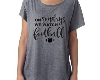 On Sunday We Watch Football, Football Shirt, Sunday Shirt, Gameday Attire, Game Day Shirt, Game Day Attire, Gameday Shirt, Football Attire
