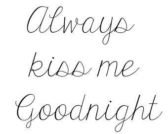 Printable Wall Art- Always Kiss Me Goodnight