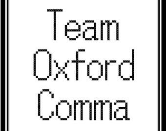 Team Oxford Comma Counted Cross Stitch Pattern - Instant Digital Download - Grammar