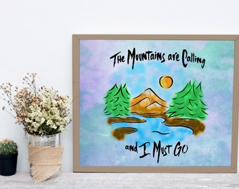 Printable Art, Wall Art, 8x10 Print, Home Decor, Camping Quote, Backpacking Quote, Hiking Quote, The Mountains are Calling and I Must Go