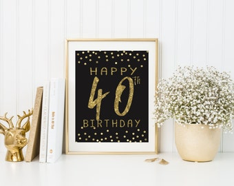 Happy 40th Birthday, Forty and Fabulous, Black and Gold, Glitter Sign, Birthday Sign, Birthday Poster,  Fabulous Forty,  Instant Download