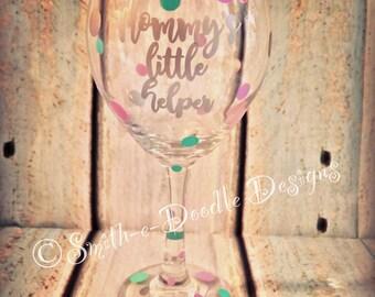 Mommy's Little Helper Wine Glass