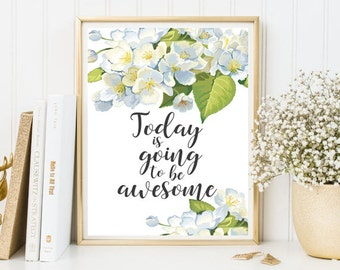 Positive quote Today is going to be awesome wedding quote wedding decor print quote wall art dorm room decor office desk printable poster