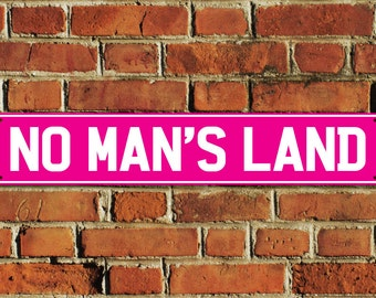 No Man's Land Sign