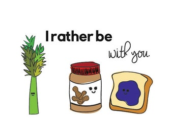 I Rather Be with You Illustration from Original Drawing Kitchen Artwork Peanut Butter Jelly Celery Art Work