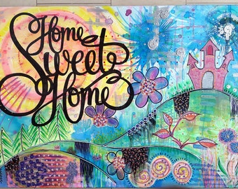 Acrylic painting canvas 70 x 100 x 3.5 home sweet home intuitive painting