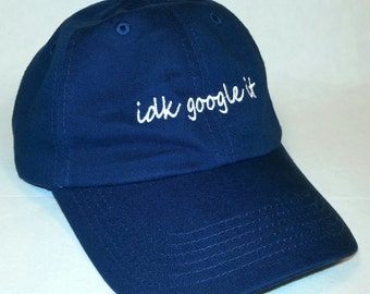 idk google it Baseball Hat  / 100% Cotton Bio-Washed Unstructured Basbeall Cap / Many Colors to Choose From