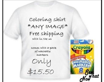 Washable Coloring shirts ANY image. Free shipping