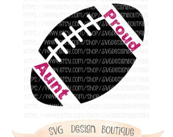 Proud Aunt SVG, Football SVG, Sports SVG, Football Cutting File, Silhouette, Cutting File for Cricut, Football Mom, Aunt Cutting File