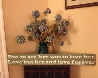 Wood Sign from Pallets But To See Her Was To Love Her By Robert Burns