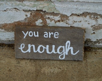 You Are Enough Hand-Painted Wood Sign