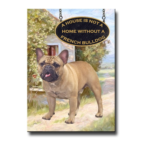 French Bulldog a House is Not a Home Fridge Magnet No 3