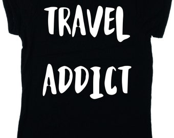 Travel addict women T-Shirt - traveller, travel lover, explorer, top, gift, shirt