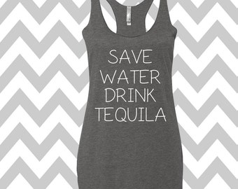 Save Water Drink Tequila Tank Top Summer Tank Top Gym Tank Top Workout Tank Tequila Tank Top Drinking Tee Party Shirt Racerback Tri Blend