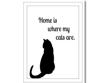 Home Is Where My Cats Are Printable Art, Instant Download, Wall Art, Home Decor, Printable Art