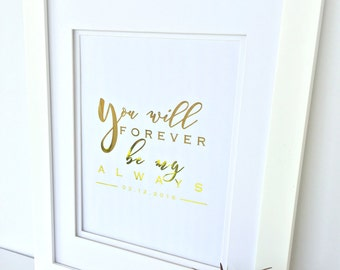 Personalized Gold Foil Print, Personalized Gift, You Will Forever Be My Always, Gift for Her, Anniversary, Birthday, Bridal Shower, Wedding