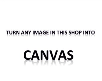 Turn any image in this shop into a canvas wrap!!! Canvas Printing/Mounted Prints/Home Decor/20x20/18x18/16x20/8x10...Printed in the USA