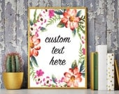 Printable Art, Custom Wall Art, Custom Quote Print, Custom Print, Custom Printable, Floral Print, Botanical Print, Quote Prints, Art Prints
