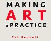 Online Class: Making Art a Practice with Cat Bennett
