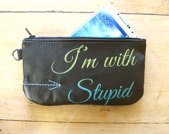 Im With Stupid Phone Pouch Pencil Case Black Recycled Leather