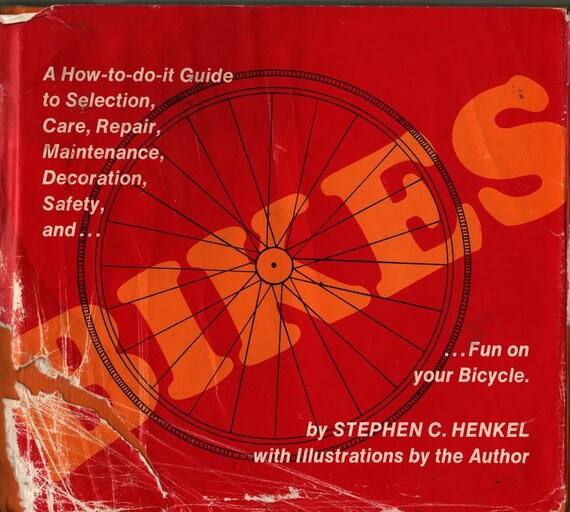 Bikes a How-to-do-it Guide - Stephen C. Heinkel - 1972 - Vintage Book