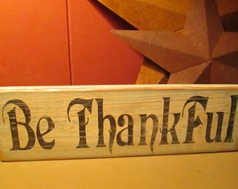 Primitive Wooden Sign Be Thankful Distressed Hand Painted Wall Decor