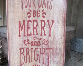 Primitive Wood Sign May Your Days be Merry & Bright Christmas Cabin Rustic Red