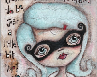 Print of my Original Mixed Media Painting by Diane Duda - Not Me