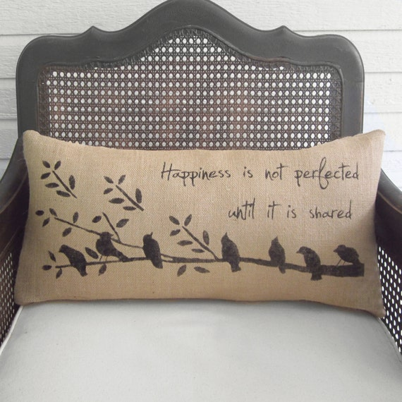 Happiness, Birds on a Branch - Burlap  Pillow - Hand Painted Bird Pillow with Quote