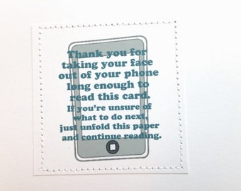 Smart ass birthday congratulations card. Thank you for taking your face out of your phone ......