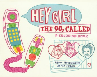 Hey Girl, The 90s Called Coloring Book Zine
