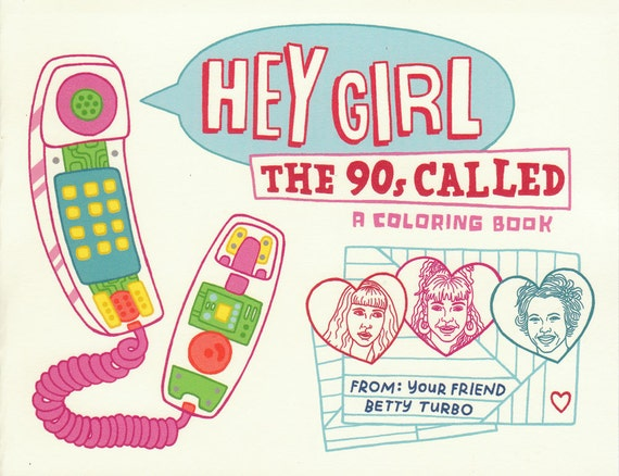 Hey Girl The 90s Called Coloring Book Zine